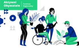 Obrazek przedstawiający grupę osób: jedna osoba stoi z rośliną w rękach, druga doradza, trzecia osoba (poruszająca się na wózku) ma konewkę, czwarta sadzi. W lewym górnym rogu tekst: Aktywni Obywatele - Fundusz Regionalny.